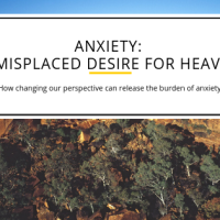 Anxiety: a misplaced desire for heaven.